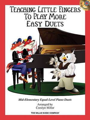 Teaching Little Fingers To Play More Easy Duets