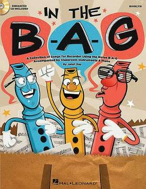 In the Bag: Collection of Songs for Recorder Using the Notes B-a-g, a