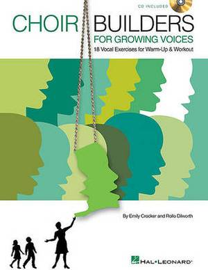 Choir Builders For Growing Voices - 18 Vocal Exercises For Warm-up And Workout (Book/Online Audio)