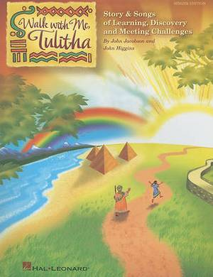 Walk with Me, Tulitha: Story and Songs of Learning, Discovery and Meeting Life's Challenges
