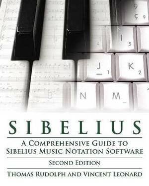 Sibelius: A Comprehensive Guide to Sibelius Music Notation Software
