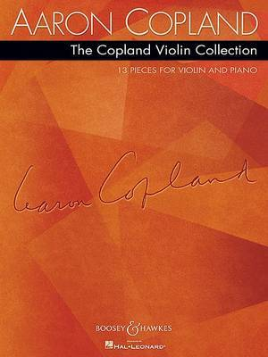 The Copland Violin Collection: 13 Pieces for Violin and Piano