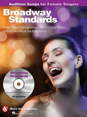 Broadway Standards - Audition Songs for Female Singers: Piano/Vocal/Guitar Arrangements with CD Backing Tracks