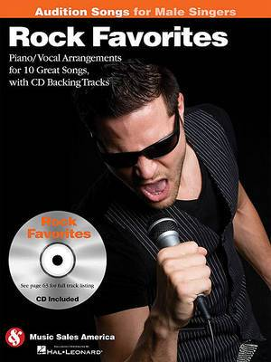 Rock Favorites - Audition Songs for Male Singers: Piano/Vocal/Guitar Arrangements with CD Backing Tracks