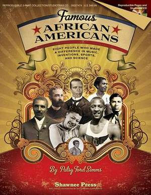 Famous African Americans: Eight People Who Made a Difference in Music, Inventions, Sports, and Science