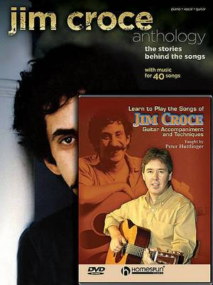 Jim Croce Pack: Includes Jim Croce Anthology Book and Learn to Play the Songs of Jim Croce DVD