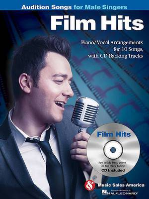 Film Hits - Audition Songs for Male Singers: Piano/Vocal Arrangements with CD Backing Tracks