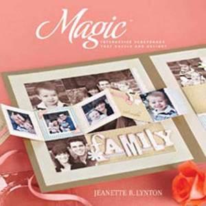 Magic: Interactive Scrapbooks That Dazzle and Delight