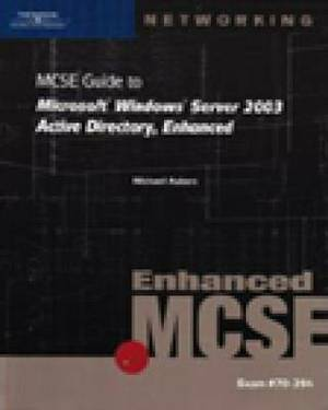 70-294: MCSE Guide to Microsoft Windows Server 2003 Active Directory