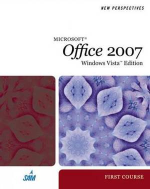 New Perspectives on Microsoft Office 2007, First Course