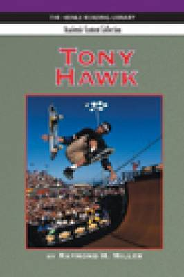 Tony Hawk: Tony Hawk: Heinle Reading Library, Academic Content Collection Academic Content Collection
