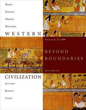 Western Civilization: Beyond Boundaries: v. A to1500