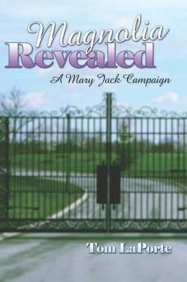 Magnolia Revealed: A Mary Jack Campaign