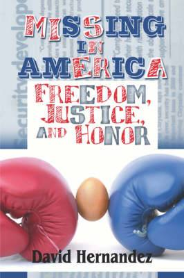 Missing in America: Freedom, Justice, and Honor