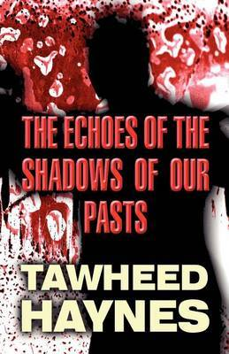 The Echoes of the Shadows of Our Pasts
