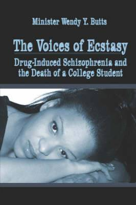 The Voices of Ecstasy: Drug-Induced Schizophrenia and the Death of a College Student