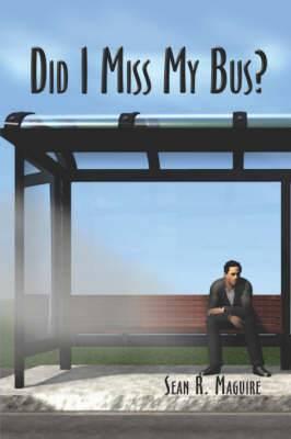 Did I Miss My Bus?