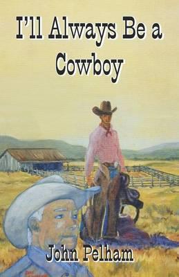 I'll Always Be a Cowboy