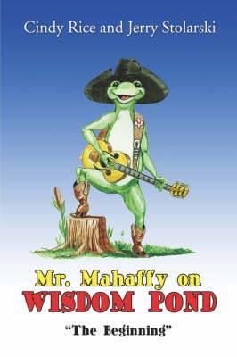 Mr. Mahaffy on Wisdom Pond: The Beginning