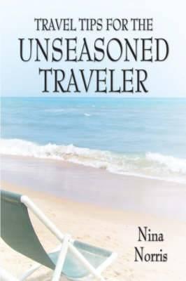Travel Tips for the Unseasoned Traveler