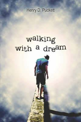 Walking with a Dream
