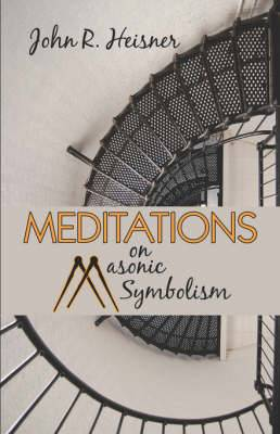 Meditations on Masonic Symbolism