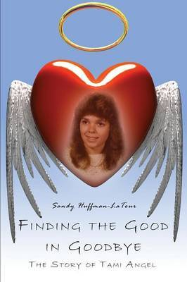 Finding the Good in Goodbye: The Story of Tami Angel