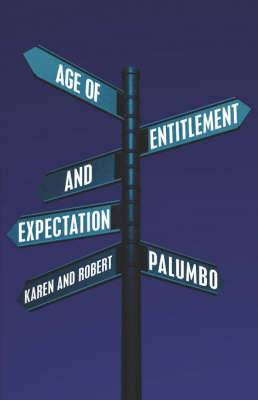 Age of Entitlement and Expectation