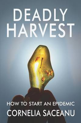 Deadly Harvest: How to Start an Epidemic
