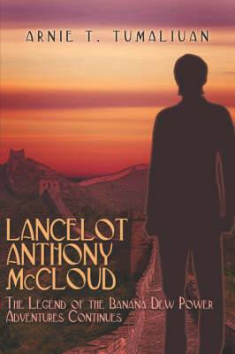 Lancelot Anthony McCloud: The Legend of the Banana Dew Power Adventures Continues