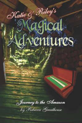 Katie and Riley's Magical Adventures: Journey to the Amazon