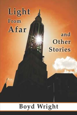 Light from Afar and Other Stories