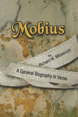 Mobius: A General Biography in Verse