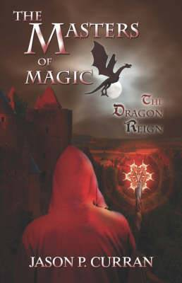 The Masters of Magic: The Dragon Reign