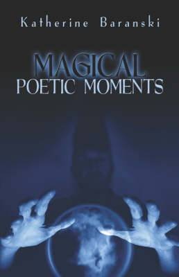 Magical Poetic Moments