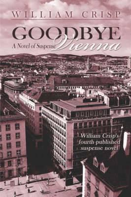 Goodbye Vienna: A Novel of Suspense