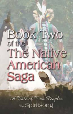 Book Two of the Native American Saga: A Tale of Two Peoples