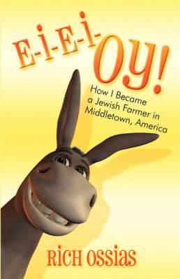 E-I-E-I-Oy!: How I Became a Jewish Farmer in Middletown, America