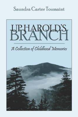 Up Harold's Branch: A Collection of Childhood Memories
