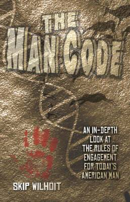 The Man Code: An In-Depth Look at the Rules of Engagement for Today's American Man