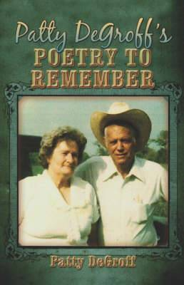 Patty Degroff's Poetry to Remember