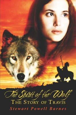 The Spirit of the Wolf: The Story of Travis