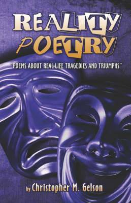 Reality Poetry Poems about Real-Life Tragedies and Triumphs