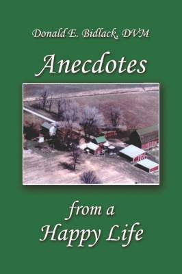 Anecdotes from a Happy Life