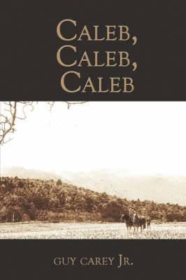 Caleb, Caleb, Caleb