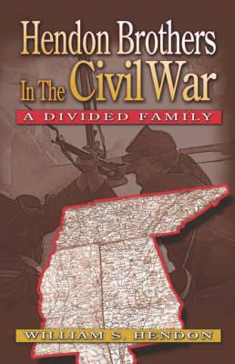 Hendon Brothers in the Civil War: A Divided Family