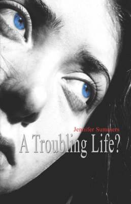 A Troubling Life?