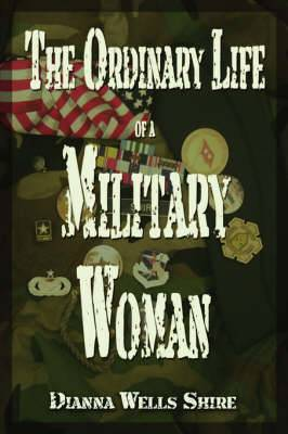 The Ordinary Life of a Military Woman