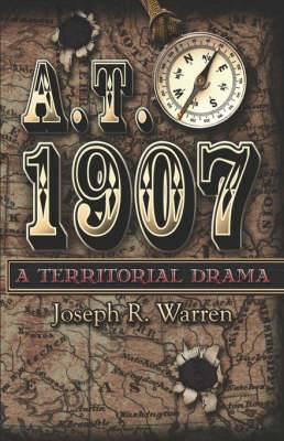 A.T. 1907: A Territorial Drama