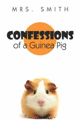 Confessions of a Guinea Pig